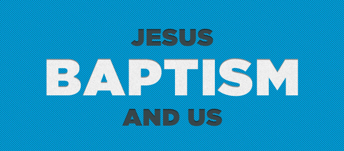 Jesus, Baptism, and Us (Romans 6)
